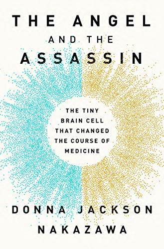 The Angel and the Assassin: The Tiny Brain Cell That Changed the Course of Medicine (English Edition)