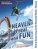 How to Access Jesus in the Heavenly Realm - Manual: Heaven is real and FUN