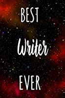Best Writer Ever: The perfect gift for the professional in your life - Funny 119 page lined journal!