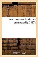 Anecdotes Sur La Vie Des Animaux