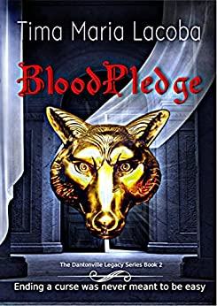 BloodPledge (The Dantonville Legacy, Paranormal Romance Series Book 2) by [Lacoba, Tima Maria]