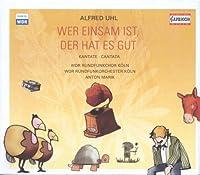 Wer Einsam Ist Der Hat Es Gut by ALFRED UHL (2004-01-01)