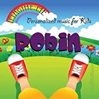 Imagine Me - Personalized just for Robin - Pronounced (Rau-Bin)【CD】 [並行輸入品]