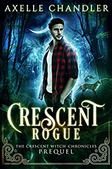 Crescent Rogue (The Crescent Witch Chronicles Book 4) by [Chandler, Axelle]