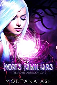 Ivory's Familiars (The Familiars Book 1)
