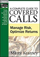 A Complete Guide to Covered Calls: Manage Risk, Optimize Returns (Wiley Trading Video)