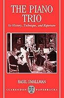 The Piano Trio: Its History, Technique, and Repertoire (Clarendon Paperbacks)