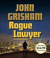 Rogue Lawyer: A Novel