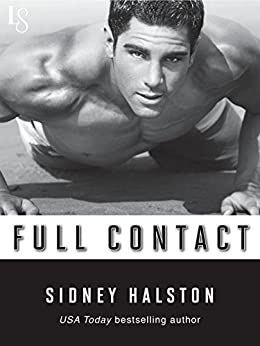 Full Contact: A Worth the Fight Novel (Worth the Fight series Book 2) by [Halston, Sidney]