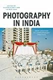 Photography in India: From Archives to Contemporary Practice