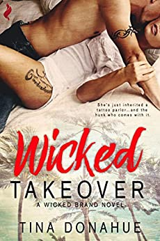 Wicked Takeover (Wicked Brand Book 1) by [Donahue, Tina]