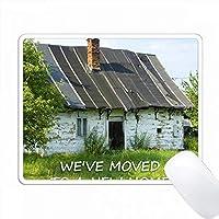 私たちは新しい家古いコテージに移動しました PC Mouse Pad パソコン マウスパッド