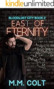 East of Eternity: Urban Fantasy Thriller (Bloodlust City Book 2) (English Edition)