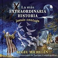 La más extraordinaria historia jamás contada / The most extraordinary story ever told