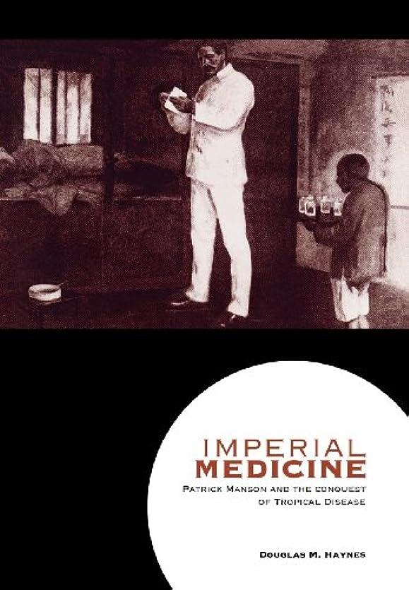 擬人化バンケット解任Imperial Medicine: Patrick Manson and the Conquest of Tropical Disease