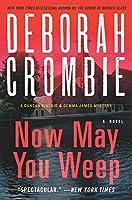 Now May You Weep: A Novel (Duncan Kincaid/Gemma James Novels)