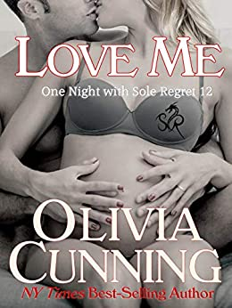 Love Me (One Night with Sole Regret Book 12) by [Cunning, Olivia]