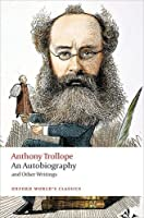 An Autobiography: And Other Writings (Oxford World's Classics)