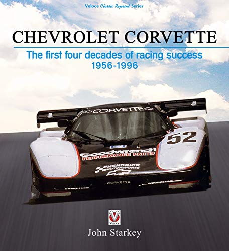 Chevrolet Corvette: The first four decades of racing success 1956-1996 (Veloce Classic Reprint)