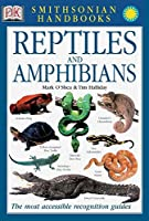 Handbook: Reptiles & Amphibians: The Most Accessible Recognition Guide (DK Smithsonian Handbook)