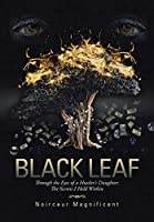 Black Leaf: Through the Eyes of a Hustler's Daughter: The Secrets I Held Within