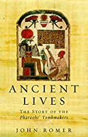 Ancient Lives: The Story of the Pharaohs' Tombmakers (Phoenix Press)
