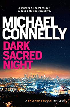 Dark Sacred Night: A Ballard and Bosch Novel (Renee Ballard Book 2)
