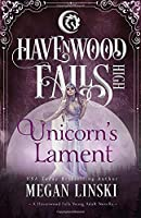 Unicorn's Lament (Havenwood Falls High)