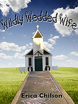 Wildly Wedded Wife (Blended Book 2) by [Chilson, Erica]