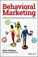 Behavioral Marketing: Delivering Personalized Experiences at Scale