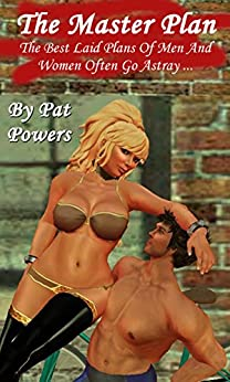 [Powers, Pat]のThe Master Plan: Samantha (Master Plans Book 1) (English Edition)