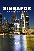 """Travel journal Singapor 100 pages diary blank lined notebook 6"""" x 9"""": Travel diary Planner & Journal"""