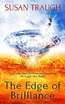 [Traugh, Susan]のThe Edge of Brilliance: (A Young Adult Fiction Novel) (English Edition)