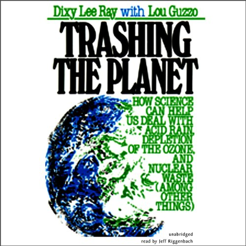 Trashing the Planet: How Science Can Help Us Deal with Acid Rain, Depletion of the Ozone, and Nuclear Waste (among Other Things)の詳細を見る