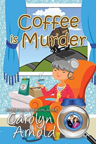 Download Coffee is Murder (McKinley Mysteries: Short & Sweet Cozies) 1988064929