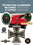 Decorations Allemandes: Militaires 1935-1945, Et Civiles 1919-1945