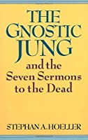 The Gnostic Jung and the Seven Sermons to the Dead (Quest Books) by Stephan A Hoeller(1982-01-01)