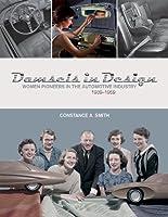 Damsels in Design: Women Pioneers in the Automotive Industry 1939–1959