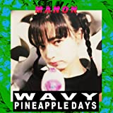WAVY PINEAPPLE DAYS