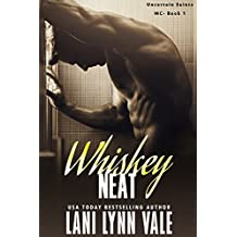 Whiskey Neat (The Uncertain Saints MC Book 1)