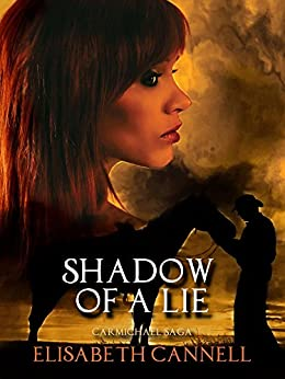 Shadow of a Lie: Carmichael Saga by [Cannell, Elisabeth]