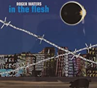 In the Flesh by Roger Waters (2006-07-04)