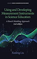 Using and Developing Measurement Instruments in Science Education: A Rasch Modeling Approach 2nd Edition (HC) (Science & Engineering Education Sources)