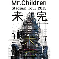 Mr.Children Stadium Tour 2015 未完