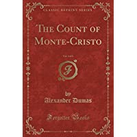 The Count of Monte-Cristo, Vol. 3 of 4 (Classic Reprint)