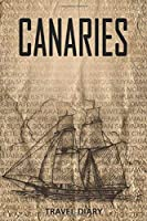 Canaries Travel Diary: Travel and vacation diary for Canaries. A logbook with important pre-made pages and many free sites for your travel memories. For a present, notebook or as a parting gift