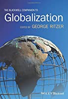 The Blackwell Companion to Globalization (Blackwell Companions)