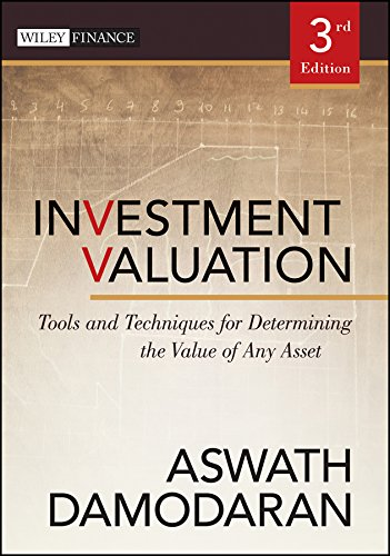 Download Investment Valuation: Tools and Techniques for Determining the Value of Any Asset (Wiley Finance) 111801152X
