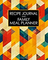 Recipe Journal and Family Meal Planner: Art Deco Mid Century Modern Abstract Color | Space for 250+ Tasty Recipes | 52 Week Breakfast Lunch Dinner Organizer | Grocery Shopping Lists | Budget Tracker | Keto Gluten Free Diabetic Vegan Vegetarian Cancer Diet (Complete Healthy Family)