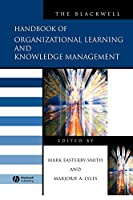 The Blackwell Handbook of Organizational Learning and Knowledge Management (Blackwell Handbooks in Management)